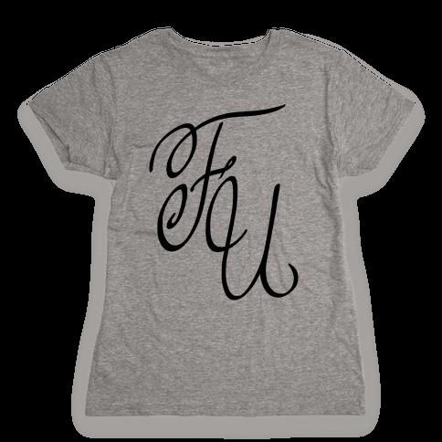 F U Womens T-Shirt