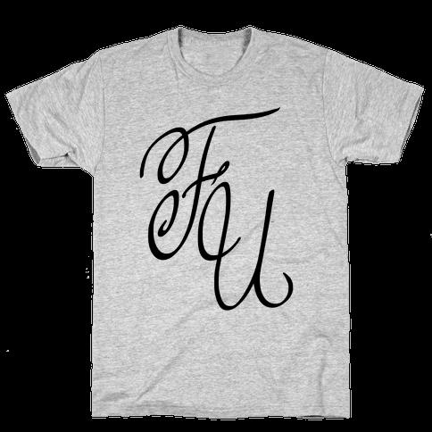 F U Mens T-Shirt