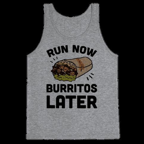 Run Now Burritos Later Tank Top