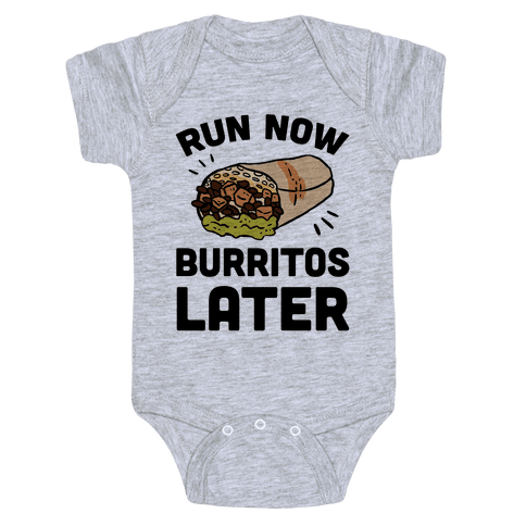 Run Now Burritos Later Baby Onesy