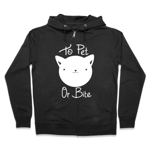 To Pet or To Bite Zip Hoodie
