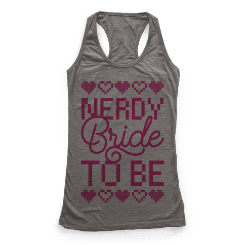 Nerdy Bride To Be Racerback Tank Top