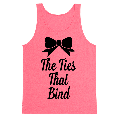 The Ties That Bind Tank Top