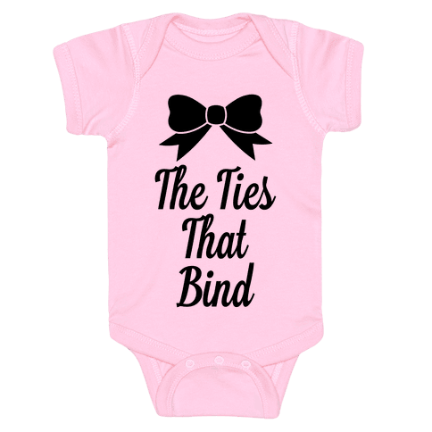 The Ties That Bind Baby Onesy