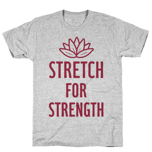Stretch For Strength Mens T-Shirt