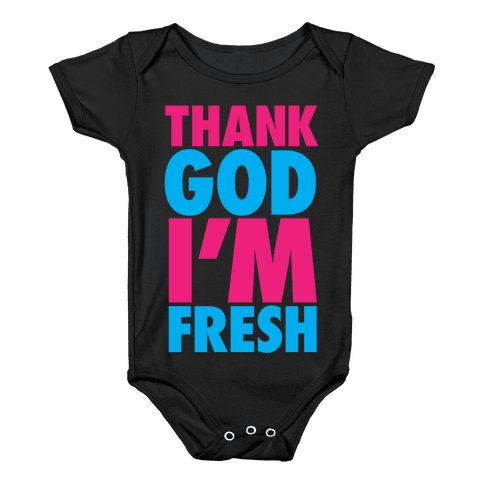 Thank God I'm Fresh Baby Onesy