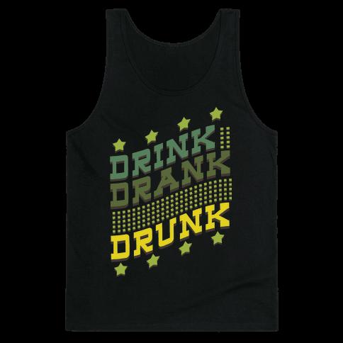 Drink Drank Drunk (dark) Tank Top