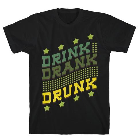 Drink Drank Drunk (dark) T-Shirt