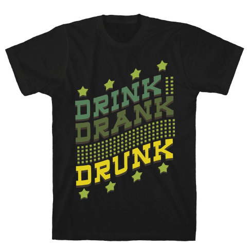 Drink Drank Drunk (dark) Mens T-Shirt
