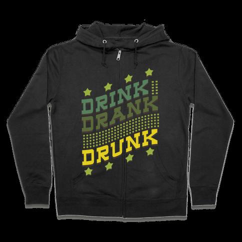 Drink Drank Drunk (dark) Zip Hoodie