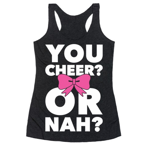 You Cheer? Or Nah? Racerback Tank Top