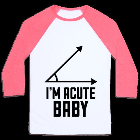 I'm Acute Baby Baseball Tee
