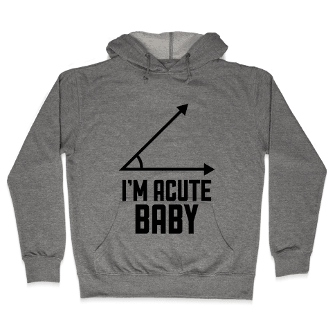 I'm Acute Baby Hooded Sweatshirt