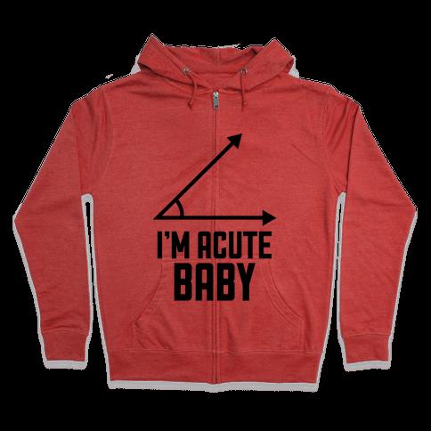 I'm Acute Baby Zip Hoodie
