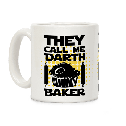They Call Me Darth Baker Coffee Mug