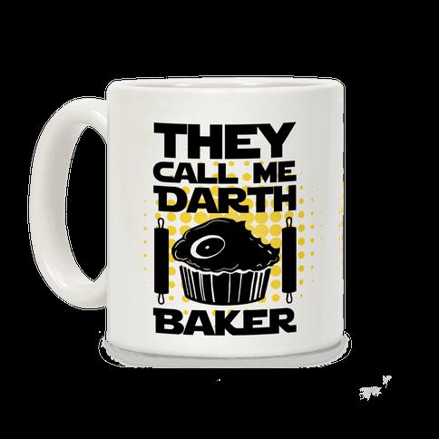 They Call Me Darth Baker Coffee Mug