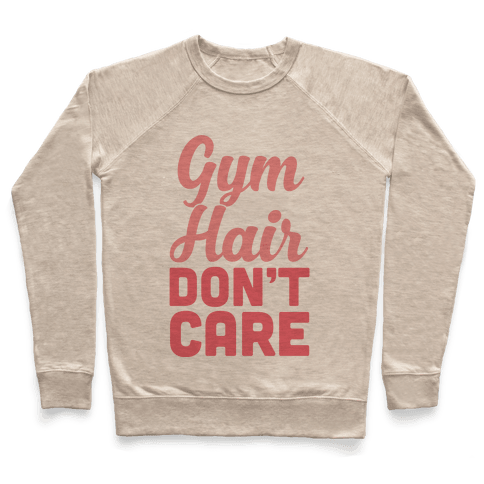 Gym Hair Don't Care Pullover