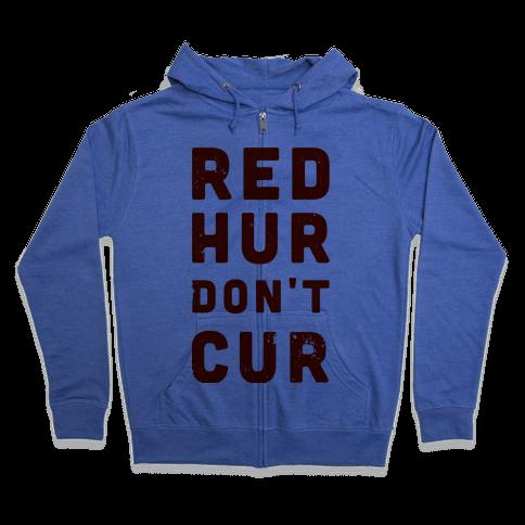 Red Hur Don't Cur Zip Hoodie