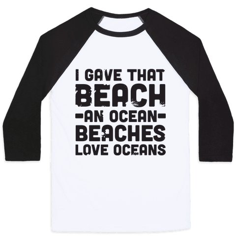 Beaches Love Oceans Baseball Tee