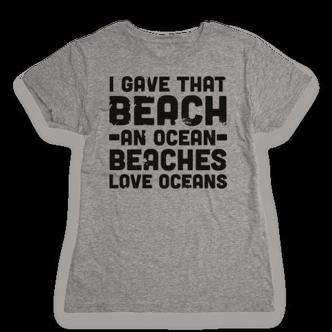 Beaches Love Oceans Womens T-Shirt