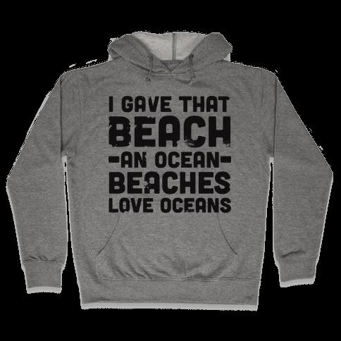 Beaches Love Oceans Hooded Sweatshirt