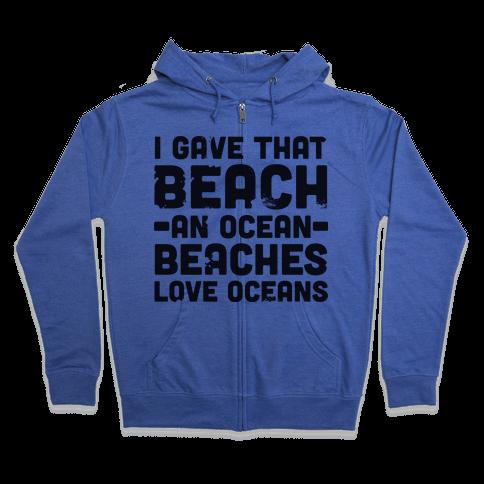 Beaches Love Oceans Zip Hoodie