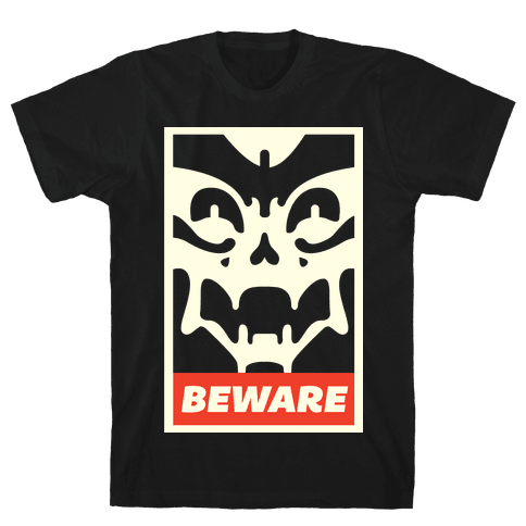 Beware Mens T-Shirt