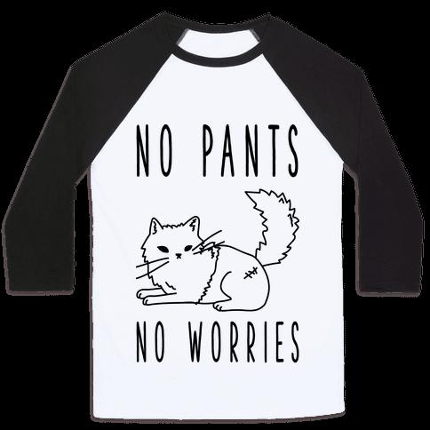 No Pants No Worries Baseball Tee