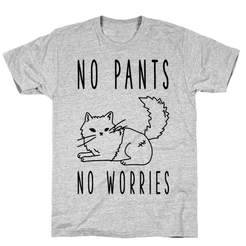 No Pants No Worries Mens T-Shirt