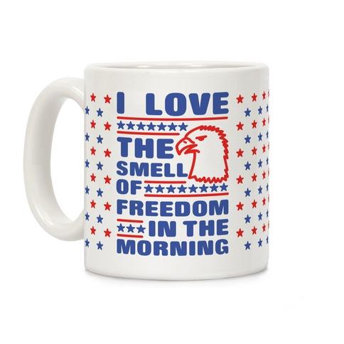 I Love The Smell Of Freedom Coffee Mug