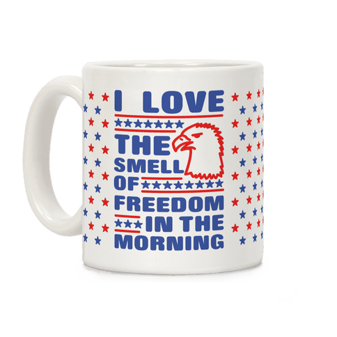 I Love The Smell Of Freedom Coffee Mug