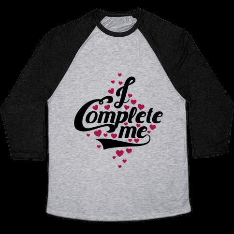 I Complete Me Baseball Tee