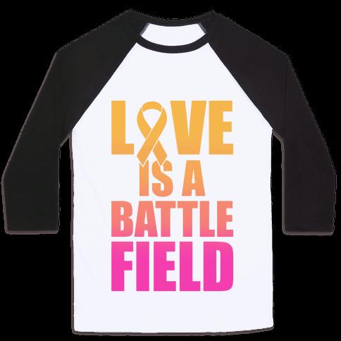 Love Is A Battlefield Baseball Tee