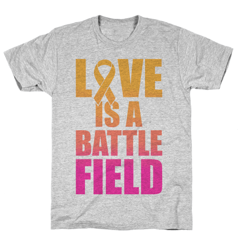 Love Is A Battlefield Mens T-Shirt