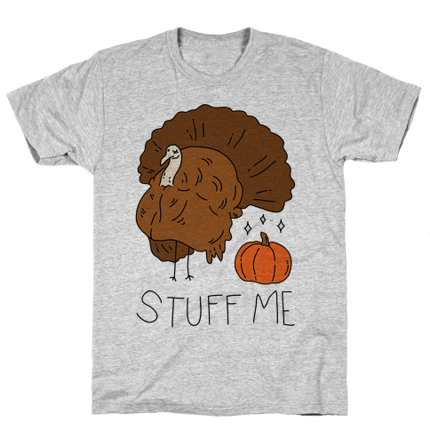 Stuff Me Mens T-Shirt