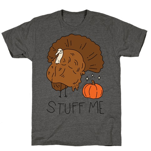 Stuff Me T-Shirt
