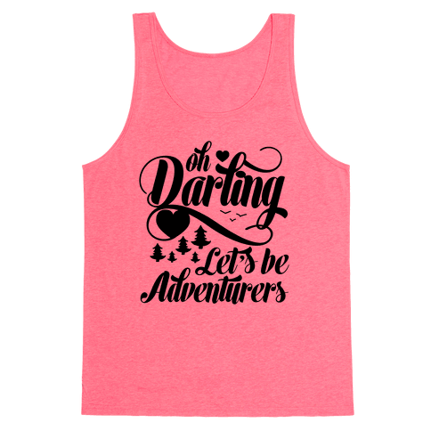 Oh Darling, Let's Be Adventurers Tank Top