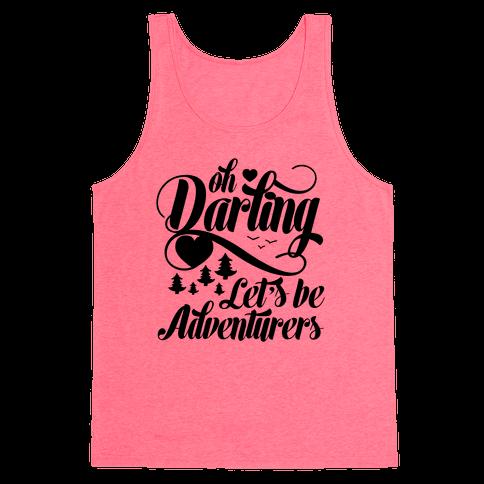 Oh Darling, Let's Be Adventurers Tank Top
