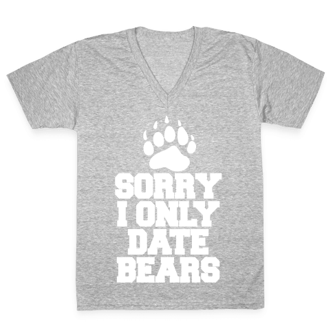 Sorry, I Only Date Bears V-Neck Tee Shirt