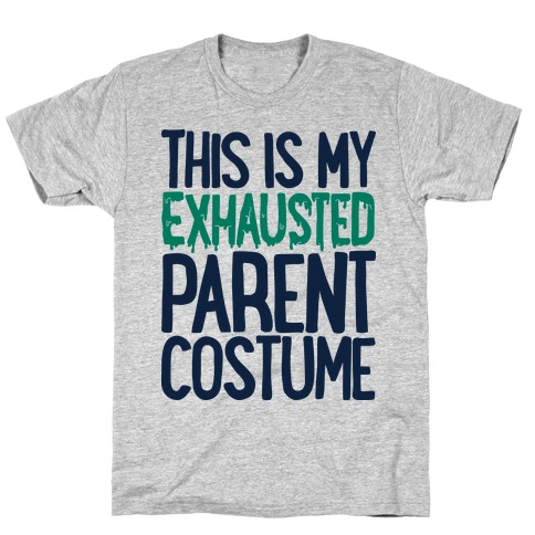 This is My Exhausted Parent Costume Mens/Unisex T-Shirt