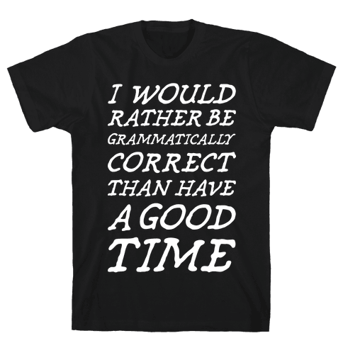 Grammatically Correct Mens T-Shirt