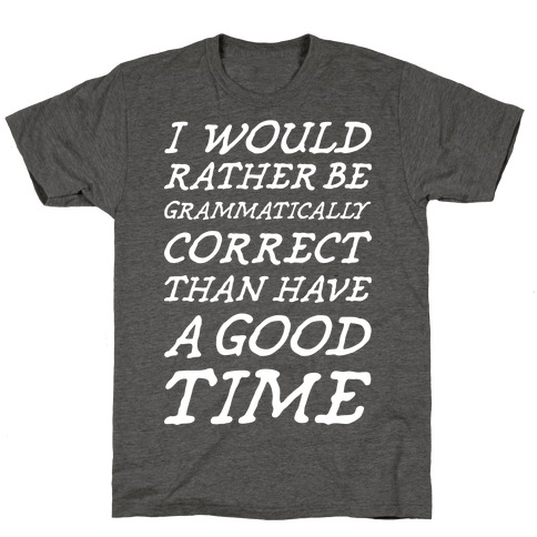 Grammatically Correct T-Shirt