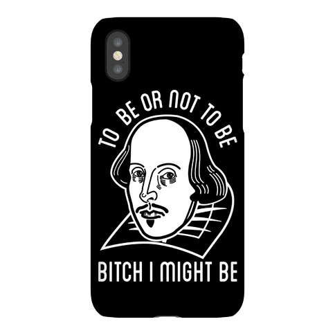 Bitch I Might Be Phone Case