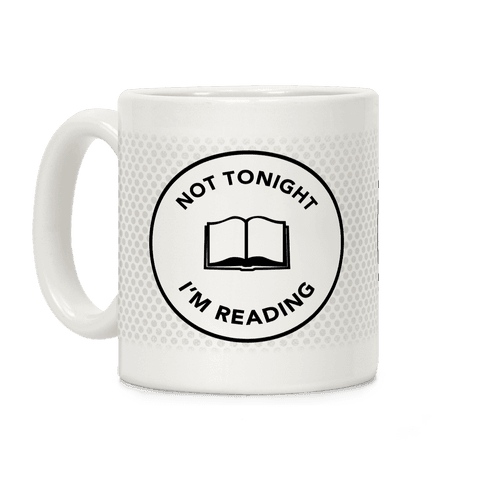 Not Tonight, I'm Reading Coffee Mug