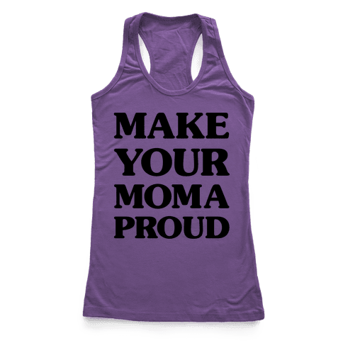 Make Your Mama Proud Racerback Tank Top