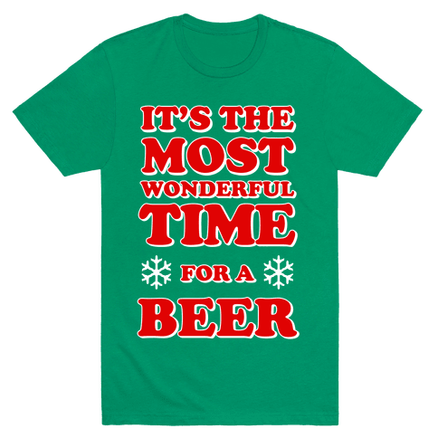 It's the Most Wonderful Time For a Beer Mens T-Shirt