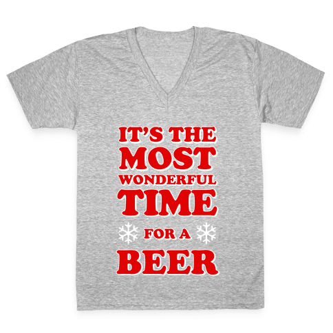 It's the Most Wonderful Time For a Beer V-Neck Tee Shirt