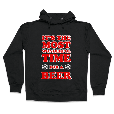 It's the Most Wonderful Time For a Beer Hooded Sweatshirt