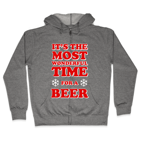 It's the Most Wonderful Time For a Beer Zip Hoodie