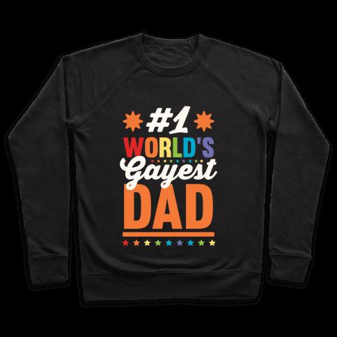 #1 World's Gayest Dad Pullover